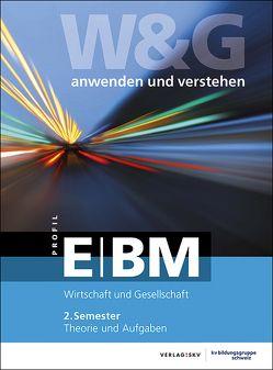W&G anwenden und verstehen, E-Profil/BM, 2. Semester, Bundle mit digitalen Lösungen