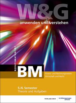 W&G – anwenden und verstehen / W&G anwenden und verstehen, BM, 5./6. Semester, Bundle mit digitalen Lösungen von KV Bildungsgruppe Schweiz