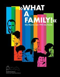 """""""What a family!"""" von Andert,  Karin, Böttinger,  Bettina, Kroll,  Fredric, Kynast,  Ann Luise, Lahme,  Tilmann, Lipinski,  Birte, Mandel,  Birgit, Mann,  Jindrich, Sonntag,  Julius, Vogel,  Hans-Jochen, von der Lühe,  Irmela, Zenck,  Claudia"""
