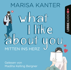 What I Like About You von Bergner,  Madiha Kelling, Kanter,  Marisa