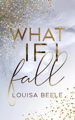 What if I fall von Beele,  Louisa