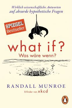 What if? Was wäre wenn? von Munroe,  Randall, Pannowitsch,  Ralf