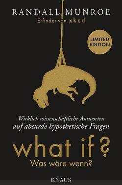 What if? Was wäre wenn? – Wirklich wissenschaftliche Antworten auf absurde hypothetische Fragen von Munroe,  Randall, Pannowitsch,  Ralf