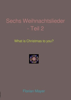 What Is Christmas To You? von Mayer,  Florian