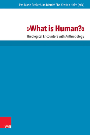 What is Human? von Becker,  Eve-Marie, Dietrich,  Jan, Holm,  Bo
