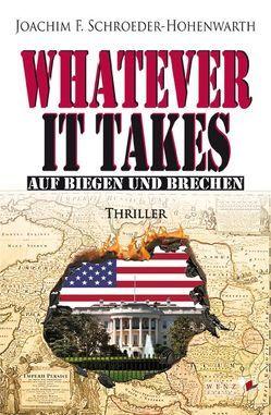 Whatever it takes von Schroeder-Hohenwarth,  Joachim F