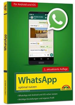 WhatsApp – optimal nutzen – 2. Auflage – neueste Version 2019 mit allen Funktionen anschaulich erklärt von Immler,  Christian