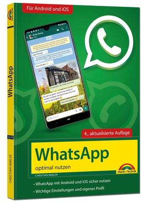 WhatsApp – optimal nutzen – 4. Auflage – neueste Version 2021 mit allen Funktionen erklärt von Immler,  Christian