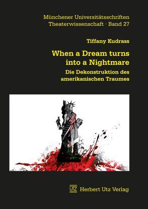 When a Dream turns into a Nightmare von Kudrass,  Tiffany