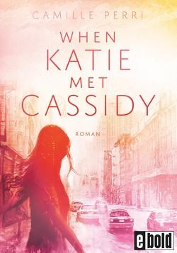 When Katie met Cassidy von König,  Barbara, Perri,  Camille