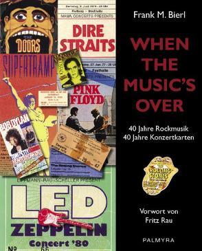 When The Music's Over von Bierl,  Frank M, Rau,  Fritz