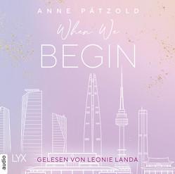 When We Begin von Landa,  Leonie, Pätzold,  Anne