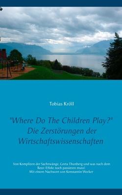Where Do The Children Play? von Kröll,  Tobias