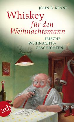 Whiskey für den Weihnachtsmann von Brandstädter,  Irmhild, Brandstädter,  Otto, Keane,  John B.