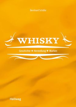 Whisky von Schäfer,  Bernhard