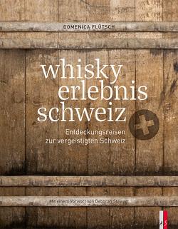 whisky erlebnis schweiz von Flütsch,  Domenica