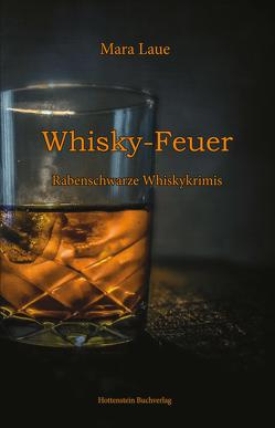 Whisky-Feuer von Laue,  Mara