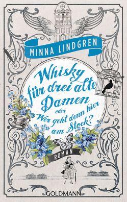 Whisky für drei alte Damen oder Wer geht denn hier am Stock? von Lindgren,  Minna, Wagner,  Niina und Jan Costin