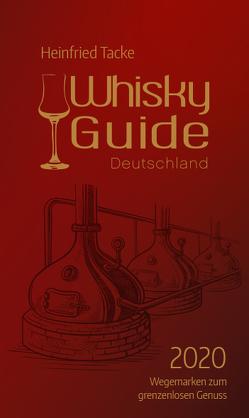 Whisky Guide Deutschland 2020 von Tacke,  Heinfried