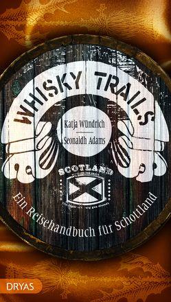 Whisky Trails von Adams,  Seonaidh, Wündrich,  Katja