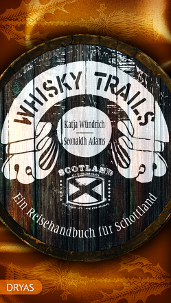 Whisky Trails Schottland von Adams,  Seonaidh, Wündrich,  Katja
