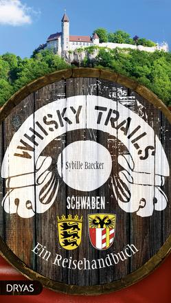 Whisky Trails Schwaben von Baecker,  Sybille