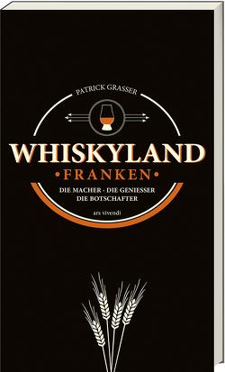 Whiskyland Franken von Grasser,  Patrick