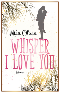 Whisper I Love You von Olsen,  Mila