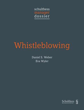 Whistleblowing von Weber,  Daniel S., Wyler,  Eva