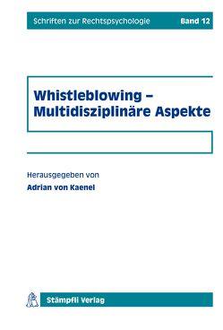 Whistleblowing – Multidisziplinäre Aspekte von Kaenel,  Adrian von