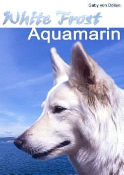 White Frost – Aquamarin von Döllen,  Gaby von