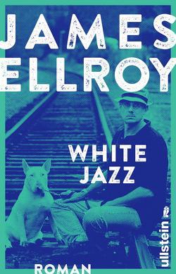 White Jazz von Eisermann,  David, Ellroy,  James