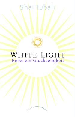 White Light von Bäuerlein,  Theresa, Tubali,  Shai