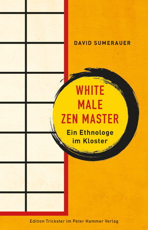 White Male Zen Master von Sumerauer,  David