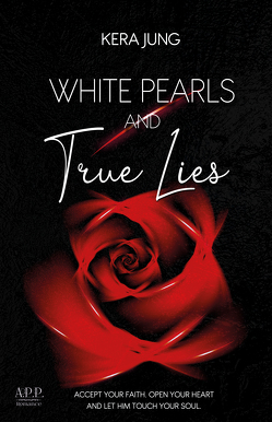 White Pearls and true Lies von Jung,  Kera
