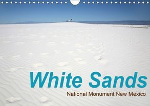 White Sands – National Monument – New Mexico (Wandkalender 2018 DIN A4 quer) von Schneider,  Petra