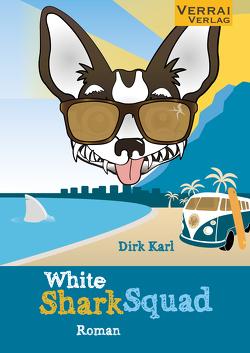 WHITE SHARK SQUAD von Karl,  Dirk
