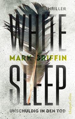 White Sleep – Unschuldig in den Tod von Griffin,  Mark, Koliska,  Anna-Margarete, Uplegger,  Sybille
