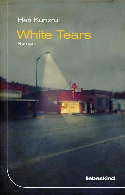 White Tears von Kunzru,  Hari, Schweder-Schreiner,  Nicolai von