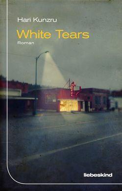 White Tears von Kunzru,  Hari, von Schweder-Schreiner,  Nicolai