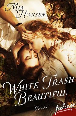 White Trash Beautiful von Hansen,  Mia