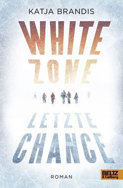 White Zone – Letzte Chance von Brandis,  Katja