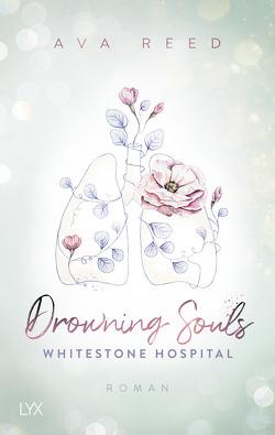 Whitestone Hospital – Drowning Souls von Reed,  Ava
