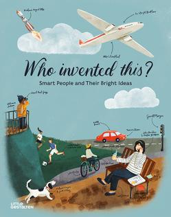 Who Invented This? von Ameri-Siemens,  Anne, Klanten,  Robert, Niebius,  Maria-Elisabeth, Thorns,  Becky