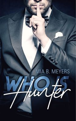 Who is Hunter von Meyers,  Mia B.