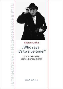 """Who says it's twelve-tone?"" von Krahe,  Fabian"