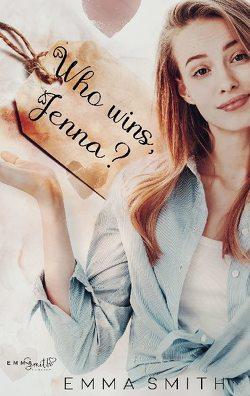 Who wins, Jenna? von Smith,  Emma