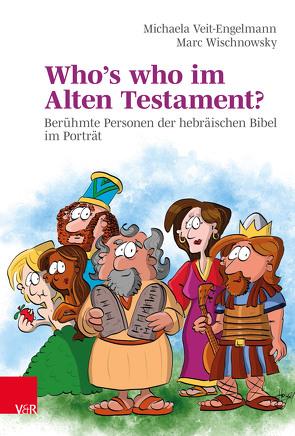 Who's who im Alten Testament? von Veit-Engelmann,  Michaela, Wischnowsky,  Marc