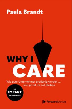 Why I Care von Brandt,  Paula
