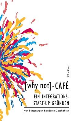 [why not]-Café von Ganz,  Glen